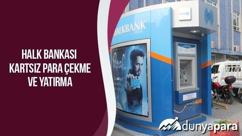 Halk Bankası Kartsız Para Çekme ve Yatırma