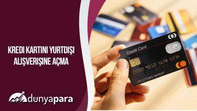 Kredi Kartını Yurtdışı Alışverişine Açma