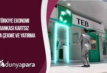 Türkiye Ekonomi Bankası Kartsız Para Çekme ve Yatırma