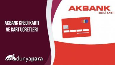 Akbank Kredi Kartı ve Kart Ücretleri