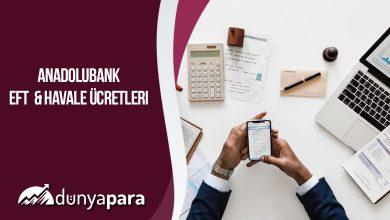 Anadolu Bank EFT ve Havale Ücretleri
