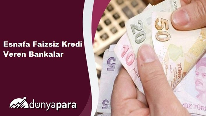 Esnafa Faizsiz Kredi Veren Bankalar