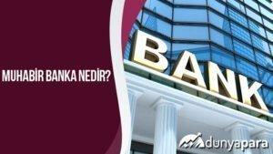 Muhabir Banka Nedir?